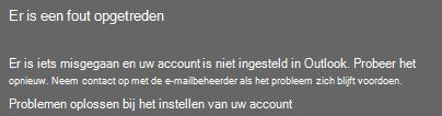 Er is een fout opgetreden bij het toevoegen van uw e-mailaccount aan Outlook.