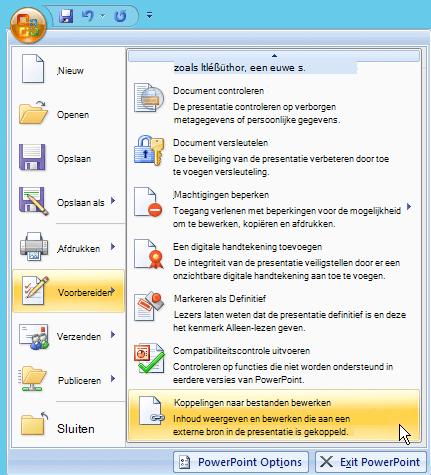Selecteer de Office-knop, de optie voorbereiden en selecteer koppelingen naar bestanden bewerken.