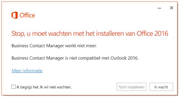 Stop, u moet wachten met het installeren van Office 2016, anders werkt Business Contact Manager niet meer.
