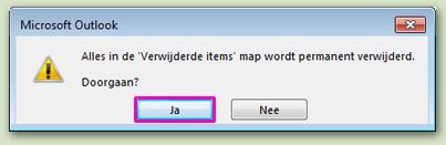Klik op Ja om te bevestigen dat u alle items naar de map Verwijderde items wilt verplaatsen.
