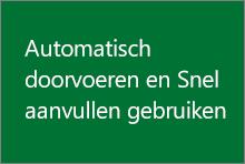 Automatisch doorvoeren en Snel aanvullen gebruiken