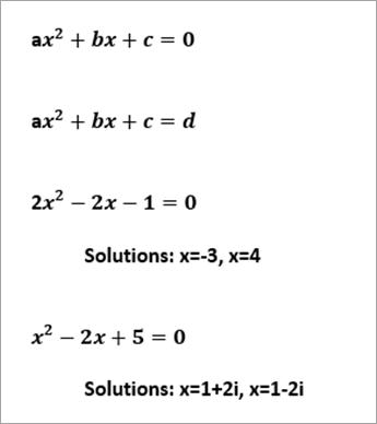 een lijst met voorbeeld quadratische vergelijkingen leest ax^2+bx+c=0, 2x^2-2x-1=0 oplossingen x=-3, x=4, x^2+2x+5=0 oplossingen x=1+2i, x=1-2i