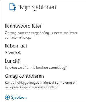 Schermafbeelding van drie standaardsjablonen in Mijn sjablonen: 'Ik antwoord later', 'Ik ben te laat', en 'Lunchen?', en de sjabloon 'Verzoek om revisie' toegevoegd door de gebruiker.