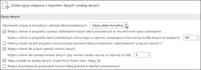 Edytuj domyślny układ tabeli przestawnej, wybierając pozycję Plik > Opcje > Dane