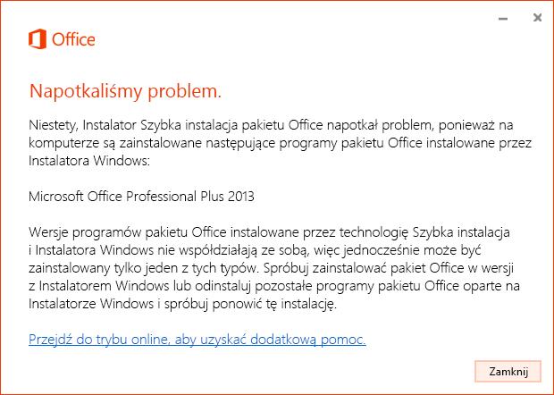 Błąd podczas próby zainstalowania wersji Szybka instalacja, gdy jest zainstalowana wersja MSI