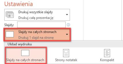 W okienku Drukowanie kliknij pozycję Slajdy na całych stronach, a następnie z listy Układ wydruku wybierz pozycję Slajdy na całych stronach.