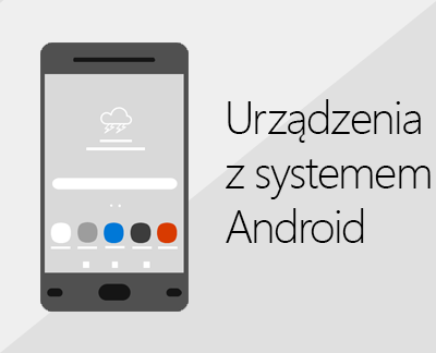 Kliknij w celu skonfigurowania pakietu Office i poczty e-mail na urządzeniach z systemem Android