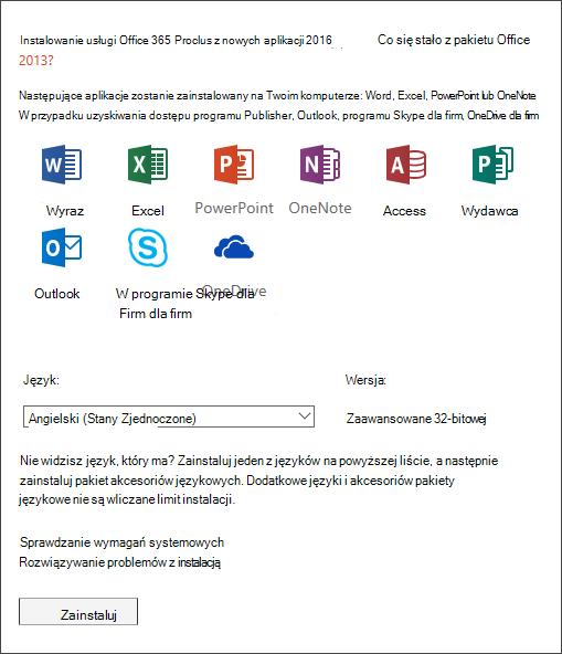 Jeśli masz wybór, wybierz wersję pakietu Office, którą chcesz zainstalować, wybierz język, a następnie pozycję Zainstaluj.