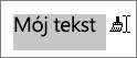 Przeciąganie kursora wzdłuż tekstu w celu zastosowania skopiowanego formatowania