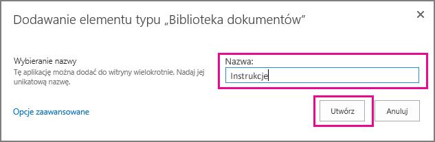 Wpisywanie nazwy biblioteki dokumentów, a następnie wybieranie pozycji Utwórz.