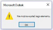 Komunikat błędu wprogramie Microsoft Outlook — nie można wysłać tym razem.