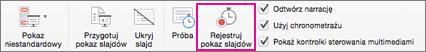 Kliknij pozycję Rejestruj pokaz slajdów, aby zacząć rejestrowanie