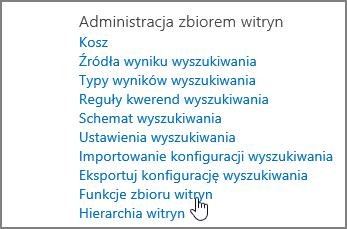 W menu Administracja zbioru witryn w obszarze Ustawienia zaznaczone funkcji zbioru witryn