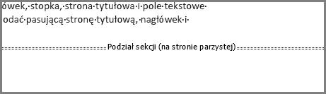 Podział sekcji z opcją Strona parzysta u dołu strony w programie Word.
