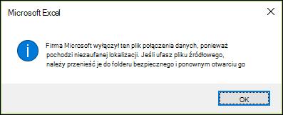 Firma Microsoft wyłączył ten plik połączenia danych, ponieważ pochodzi niezaufanej lokalizacji. Jeśli ufasz pliku źródłowego, przenieś ją do folderu bezpiecznego i ponownym otwarciu go.