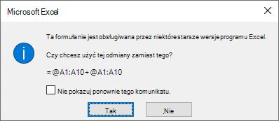 Okno dialogowe z zapytaniem, czy wolisz zamiast tego formułę =@A1:A10 + @A1:A10.