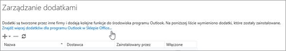 Zrzut ekranu przedstawiający fragment strony Zarządzanie dodatkami, na której jest wyświetlana lista zainstalowanych dodatków oraz link do znajdowania innych dodatków dla programu Outlook w sklepie Office.