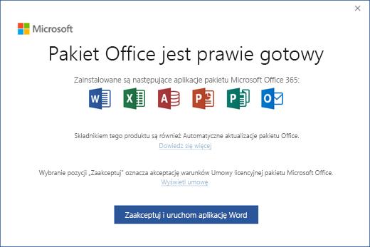 """Strona """"Pakiet Office jest prawie gotowy"""", na której należy zaakceptować umowę licencyjną i uruchomić aplikację"""