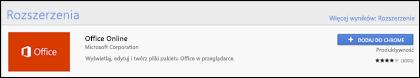 Oficjalne rozszerzenia Office Online w sklep internetowy Chrome