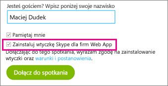 Upewnij się, że zaznaczono pozycję Zainstaluj wtyczkę Skype dla firm Web App