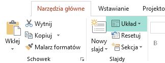 Przycisk Układ na karcie Narzędzia główne w programie PowerPoint pokazuje wszystkie dostępne układy slajdów