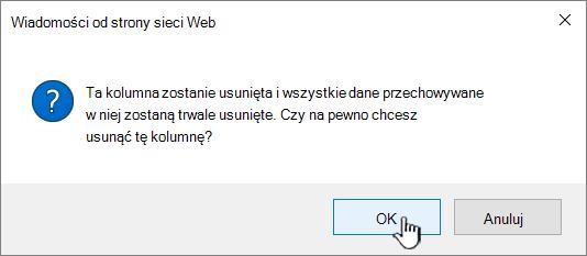 Usuwanie pola potwierdzenia kliknij przycisk OK, aby usunąć