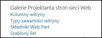 Opcje galerii Projektanta stron sieci Web na stronie Ustawienia witryny w usłudze SharePoint Online