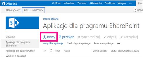 Łącze nowa aplikacja w bibliotece Aplikacje dla programu SharePoint w wykazie aplikacji