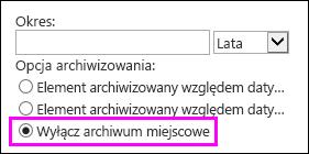 Opcja Wyłącz archiwum miejscowe