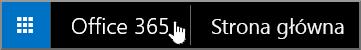 Przycisk pozwalający przejść na stronę startową usługi Office 365