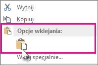 Kliknij prawym przyciskiem myszy i wybierz pozycję Wklej