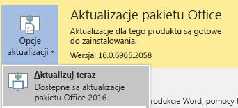 Aby uzyskać najnowszą wersję pakietu Office 2016 kliknij pozycję Opcje aktualizacji, a następnie Aktualizuj teraz.