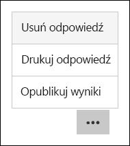 Usuwanie, drukowanie i publikowanie opcje wyników w programie Microsoft Forms
