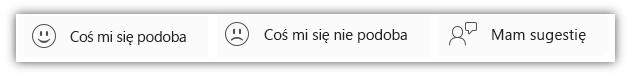 """Zrzut ekranu przedstawiający przyciski wyrażania opinii, w tym """"Coś mi się podoba"""", """"Coś mi się nie podoba"""" oraz """"Mam sugestię""""."""