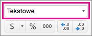 Na karcie Narzędzia główne w polu Format wybierz pozycję Tekst