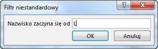 """Okno dialogowe Filtr niestandardowy z wprowadzoną literą """"L""""."""