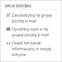 Opcje dostępu do grup, w tym abonament, ogłaszanie wiadomości e-mail i osadzanie kanału informacyjnego