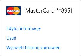 Strona Opcje płatności z linkami Edytuj informacje, Usuń i Wyświetl historię zamówień dotyczącymi karty kredytowej.