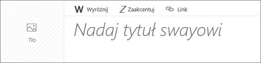 Zrzut ekranu przedstawiający pole wprowadzania Określ tytuł swaya.
