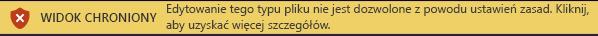 Widok chroniony dla plików zablokowanych przez funkcję blokowania plików, gdy edytowanie jest niedozwolone