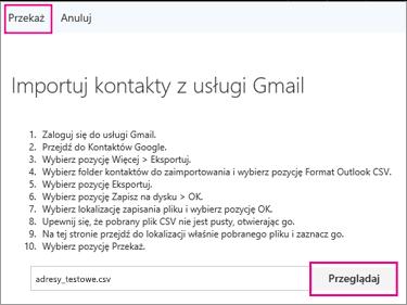 Wybierz pozycję Przeglądaj w celu zlokalizowania pliku csv, a następnie wybierz pozycję Przekaż, aby zaimportować plik do Twojego konta usługi Office 365.