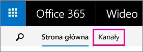 Przycisk Kanały na górnym pasku nawigacyjnym portalu Wideo w usłudze Office 365