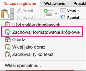 Opcja Zachowaj formatowanie źródłowe w menu Wklej