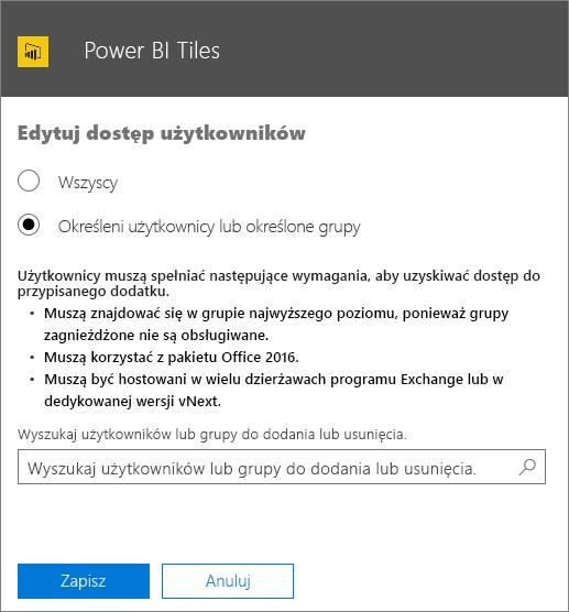 Zrzut ekranu przedstawiający stronę Edytuj dostęp użytkowników dla dodatku Power BI Tiles. Opcje do wyboru to Wszyscy albo Określeni użytkownicy lub określone grupy. Aby określić użytkowników lub grupy, użyj pola wyszukiwania.