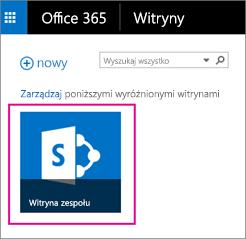 Aby uzyskać dostęp do Twoich witryn zespołów, kliknij pozycję Witryny, a następnie kliknij pozycję Witryny zespołów.
