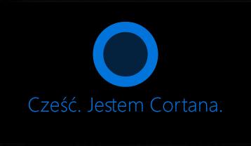 """Logo Cortana i wyrazy """"Witaj! Jestem Cortana."""""""