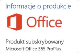 Zrzut ekranu przedstawiający fragment sekcji Informacje o produkcie w aplikacji pakietu Office. Widoczne informacje: Produkt subskrybowany — Office 365 ProPlus.