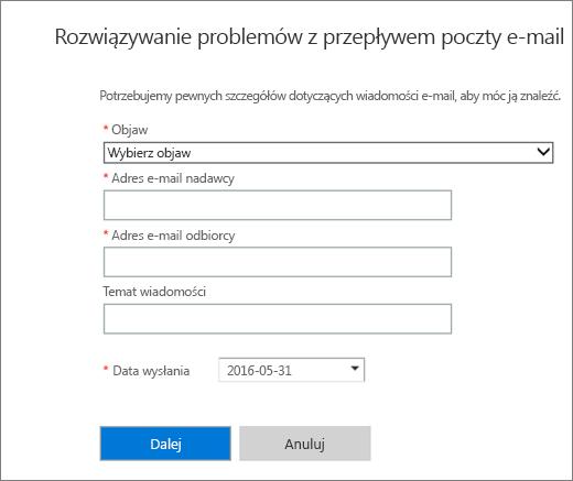 Zrzut ekranu przedstawiający obszar wprowadzania danych w narzędziu do rozwiązywania problemów z przepływem poczty. Administratorzy muszą wybrać objaw i dodać adresy e-mail nadawcy oraz adresata, a następnie wybrać przycisk Dalej w celu uruchomienia narzędzia do rozwiązywania problemów.