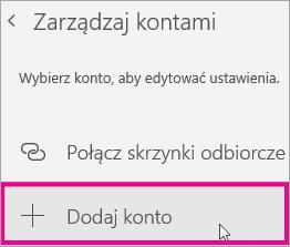 Pokazuje wybieranie pozycji Dodaj konto w menu Zarządzaj kontami