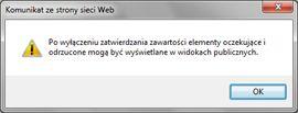 Komunikat ostrzegawczy wyświetlany w przypadku wybrania pozycji Nie w sekcji Zatwierdzanie zawartości w oknie dialogowym Ustawienia przechowywania wersji